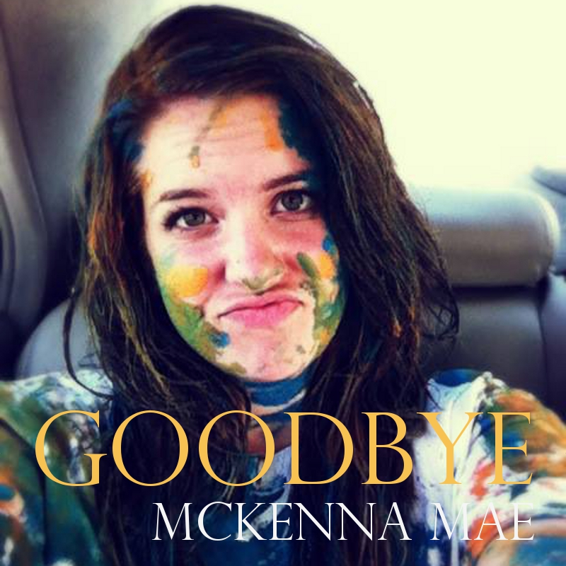 goodbye-mckennamae